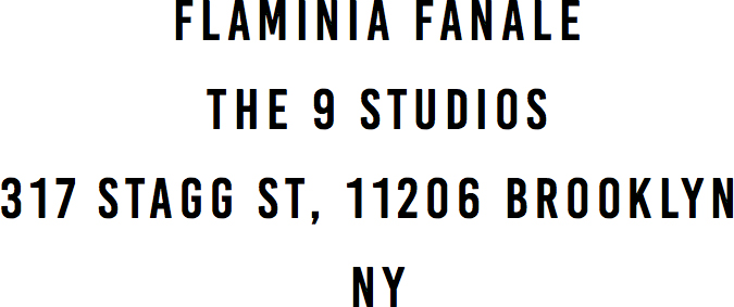 FLAMINIA FANALE THE 9 STUDIOS 317 STAGG ST, 11206 BROOKLYN NY​